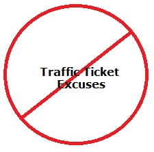 good traffic ticket excuses